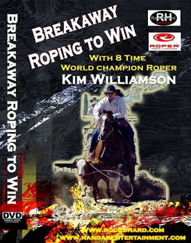 Breakaway Roping to Win - Hosted by 8X World Champion Roper Kim Williamson